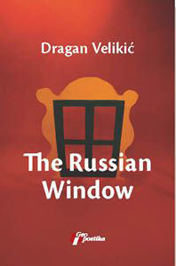 The Russian Window by Dragan Velikic