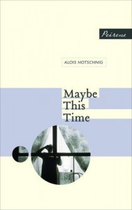 "Cover of ""Maybe this Time"" by Alois Hotschnig"
