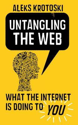 Untangling the Web by Aleks Krotoski