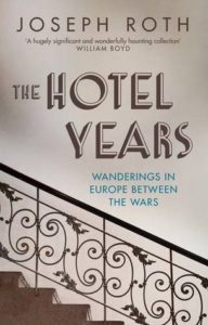 The Hotel Years by Joseph Roth
